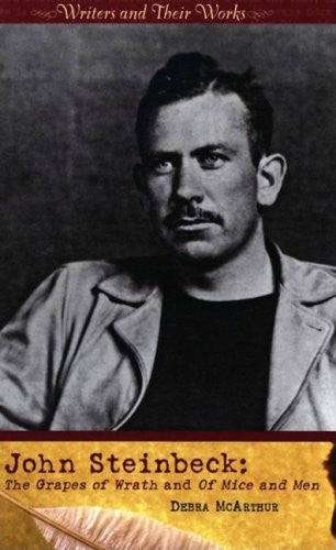 John Steinbeck: The Grapes of Wrath and of Mice and Men (Writers and Their Work)