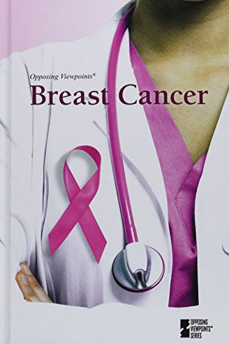 Breast Cancer (Opposing Viewpoints)
