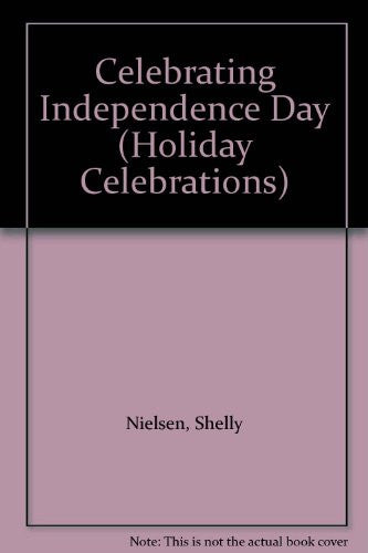 Celebrating Independence Day (Holiday Celebrations)