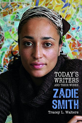 Zadie Smith (Today's Writers and Their Works)