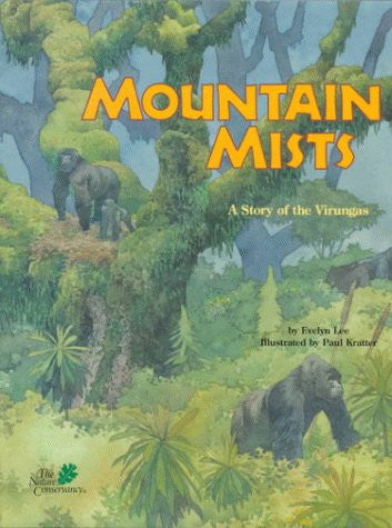 Mountain Mists: A Story of the Virungas (Nature Conservancy Habitat)