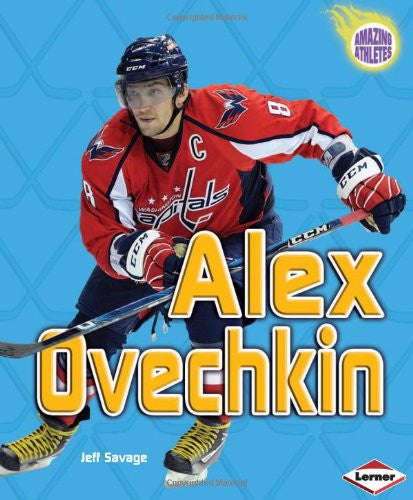 Alex Ovechkin (Amazing Athletes (Hardcover))