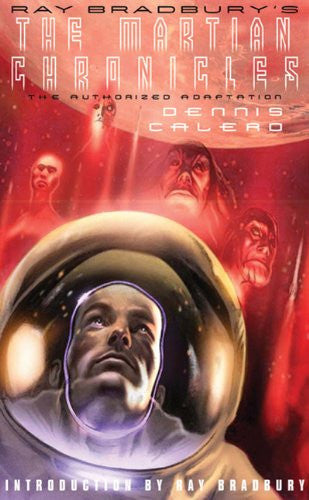 Ray Bradbury's The Martian Chronicles: The Authorized Adaptation