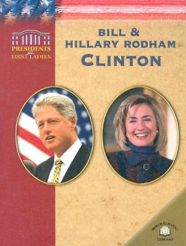 Bill & Hillary Rodham Clinton (Presidents and First Ladies)