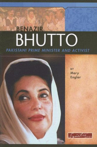 Benazir Bhutto: Pakistani Prime Minister and Activist (Signature Lives: Modern World series)