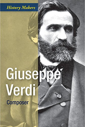 Giuseppe Verdi: Composer (History Makers (Group 2))