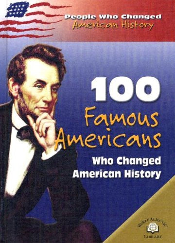 100 Famous Americans Who Changed American History (People Who Changed American History)
