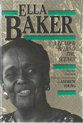 Ella Baker: A Leader Behind the Scenes (History of the Civil Rights Movement)