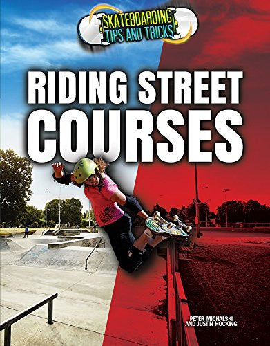 Riding Street Courses (Skateboarding Tips and Tricks)