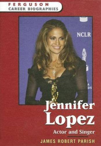 Jennifer Lopez: Actor and Singer (Ferguson Career Biographies)