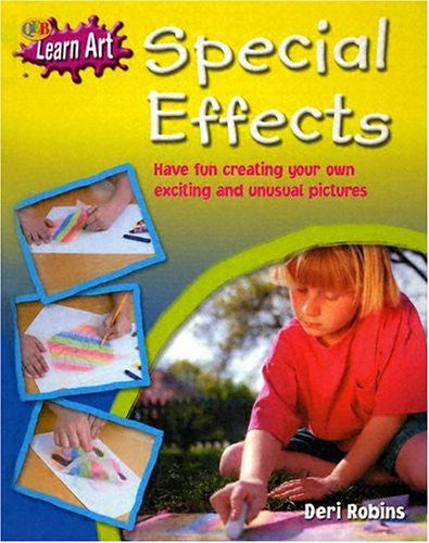 Special Effects: Have Fun Creating Your Own Exciting and Unusual Pictures (Qeb Learn Art)