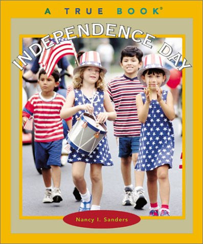 Independence Day (True Books: Holidays)
