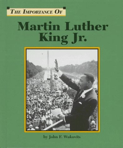 Martin Luther King Jr. (Importance of)