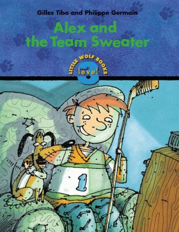 Alex and the Team Sweater (Little Wolf Books)