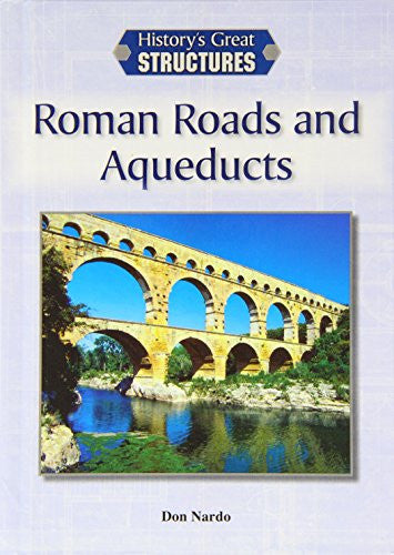 Roman Roads and Aqueducts (History's Great Structures (Reference Point))