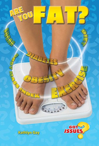Are You Fat?: The Obesity Issue for Teens (Got Issues?)