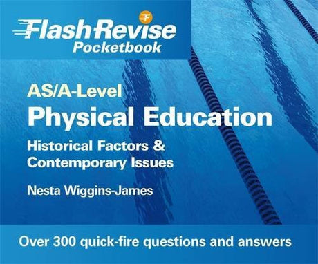 Physical Education: Historical Factors & Contemporary Issues, As/A-level (Flash Revise Pocketbook)