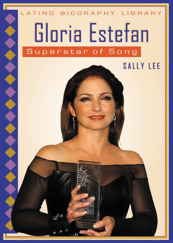 Gloria Estefan: Superstar of Song (Latino Biography Library)