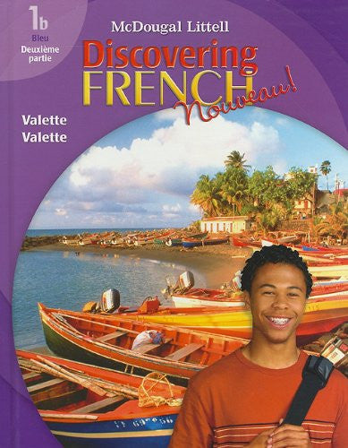 Discovering French, Nouveau!: Student Edition Level 1B 2007