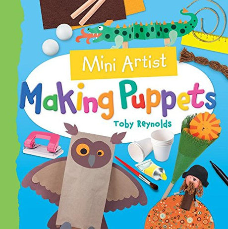 Making Puppets (Mini Artist)