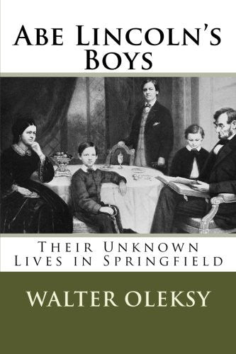 Abe Lincoln's Boys: Their Unknown Lives in Springfield