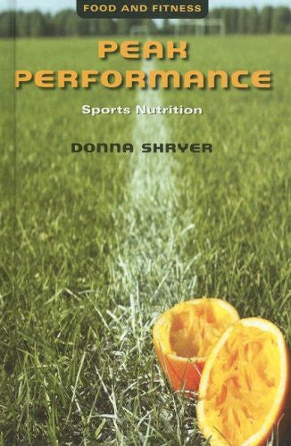 Peak Performance: Sports Nutrition (Food and Fitness)