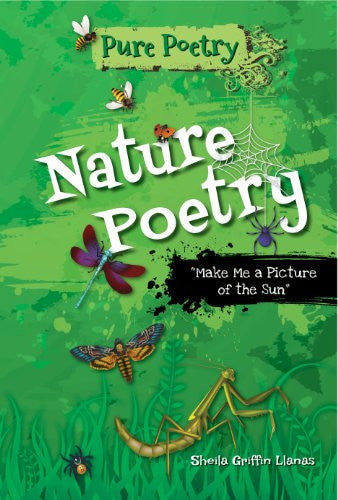 "Nature Poetry: ""Make Me a Picture of the Sun"" (Pure Poetry)"