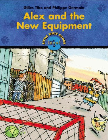 Alex and the New Equipment (Little Wolf Books. Level 3)