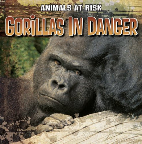 Gorillas in Danger (Animals at Risk)