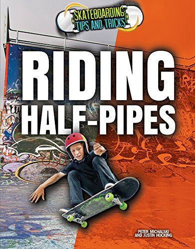 Riding Half-Pipes (Skateboarding Tips and Tricks)