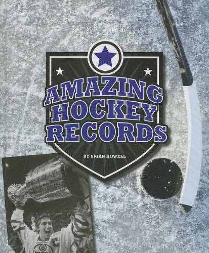 Amazing Hockey Records (Amazing Sports Records (Child's World))
