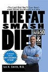 The Fat Smash Diet: The Last Diet You'll Ever Need [Paperback]