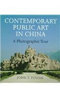 Contemporary Public Art in China: A Photographic Tour (Samuel and Althea Stroum Books)