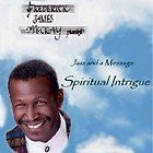 Music CD Frederick James McCray presents Spiritual Intrigue (Jazz and a Message)