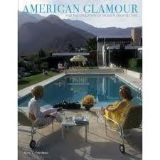 [(American Glamour and the Evolution of Modern Architecture )] [Author: Alice T. Friedman] [Jun-2010]