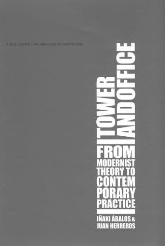 Tower and Office: From Modernist Theory to Contemporary Practice (MIT Press)