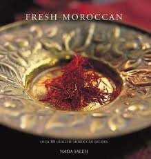 Fresh Moroccan - Over 80 Healthy Moroccan Recipies