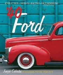 '40 Ford: Evolution * Design * Racing * Hot Rodding 1st (first) edition Text Only