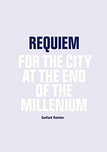 Requiem: For the City at the End of the Millennium