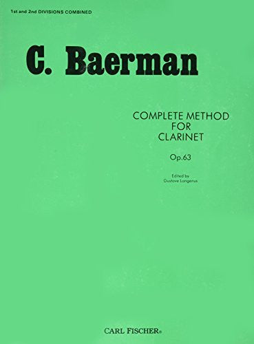 Complete Method for Clarinet: Opus 63 by Carl Baermann (1918-06-01)