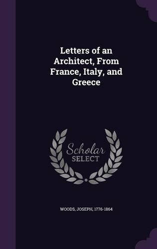 Letters of an Architect, From France, Italy, and Greece
