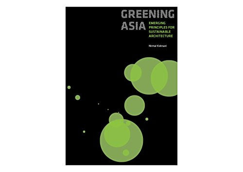 Greening Asia: Emerging Principles for Sustainable Architecture