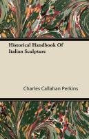 Historical Handbook Of Italian Sculpture