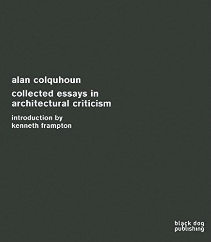 Collected Essays in Architectural Criticism: Alan Colquhoun