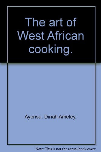 The art of West African cooking.