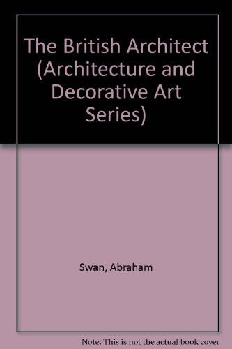 The British Architect (Architecture and Decorative Art Series)