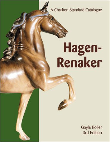 Hagen-Renaker: A Charlton Standard Catalogue, Third Edition