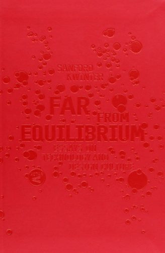 Far from Equilibrium: Essays on Technology and Design Culture by Sanford Kwinter published by Actar (2007)
