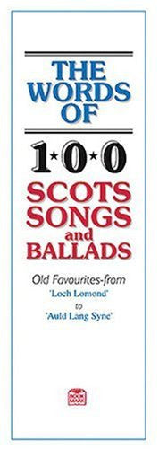 The Words Of 100 Scots Songs And Ballads (Vocal Songbooks)