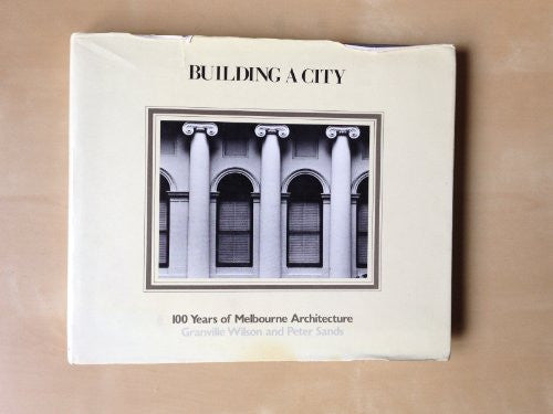 Building a City: 100 Years of Melbourne Architecture